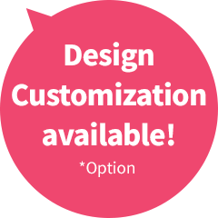 We can customize the design!
